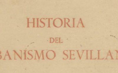 Nueva publicación disponible: HISTORIA DEL URBANISMO SEVILLANO, 1972.